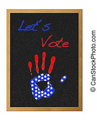 Let´s vote. - Isolated blackboard with hand USA.