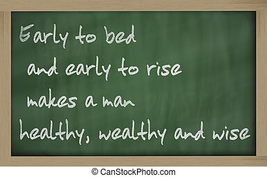 """Blackboard writings """" Early to bed and early to rise makes a..."""