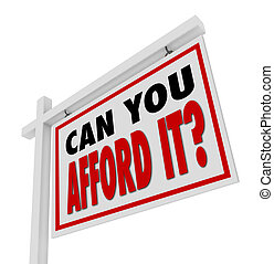 Can You Afford It Home for Sale Sign Real Estate - A white...