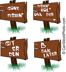 gone fishing signs as well as other messages on wooden board
