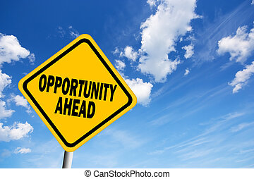 Opportunity ahead sign - Opportunity ahead illustrated sign