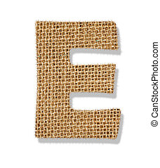 "The letter ""E"" is made of coarse cloth."