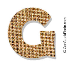 "The letter ""G"" is made of coarse cloth."