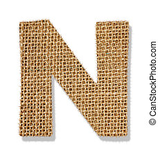 "The letter ""N"" is made of coarse cloth."