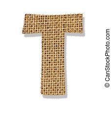 "The letter ""T"" is made of coarse cloth."