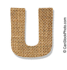 "The letter ""U"" is made of coarse cloth."