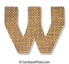 "The letter ""W"" is made of coarse cloth."