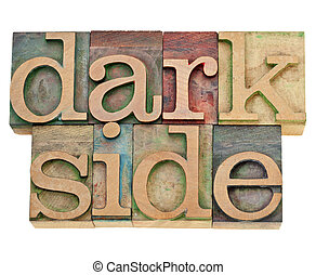 dark side - moral concept - isolated text in vintage...
