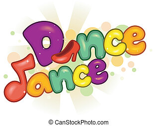 Dance Dance - Text Illustration with a Dancing Theme