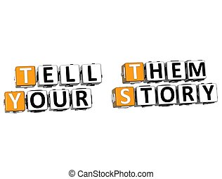 3D Tell Them Your Story