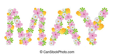 May - The month of may decorated in flowers.
