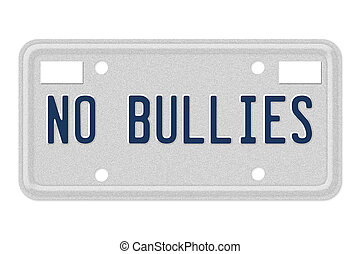 No bullies - A gray license plate with the words no bullies...
