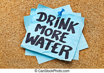 drink more water - hydration concept - drink more water -...