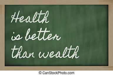 expression -  Health is better than wealth - written on a school
