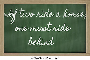 handwriting blackboard writings - If two ride a horse, one...