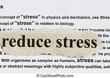Reduce stress abstract with newspaper cutout and definition...