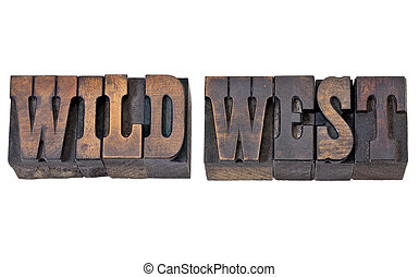 wild west in letterpress type - wild west - isolated text in...