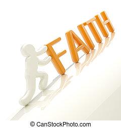 """Human figure pushing the word """"faith"""" uphill - Faith..."""