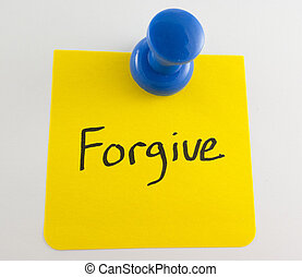 Forgive - note regarding forgiveness