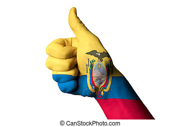 ecuador national flag thumb up gesture for excellence and...