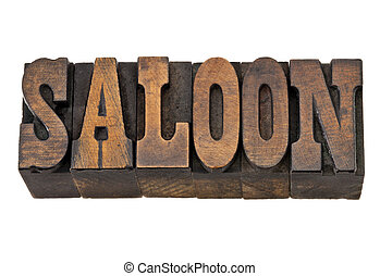 saloon word in letterpress wood type - saloon - isolated...