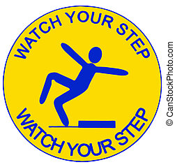 """watch your step - warning sign with the inscription """" watch..."""