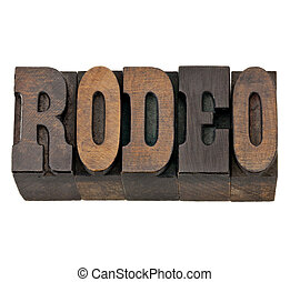 rodeo word in letterpress wood type - rodeo - isolated word...