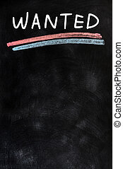 WANTED - written with chalk on a blackboard
