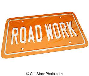 Road Work Orange Automobile License Plate for Car