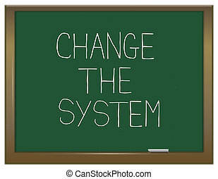 Change the system. - Illustration depicting a green...