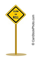 Slow Your Roll, Yield Sign - Illustration of a yield sign,...