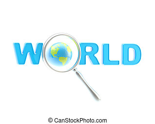 "Word ""world"" under the magnifier"
