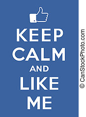 "Keep calm and Like me - Blue poster ""Keep calm and Like me""..."