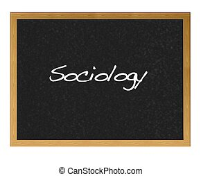 Sociology - Isolated blackboard with Sociology