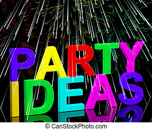 Party Ideas Words Shows Birthday Or Anniversary Celebration Suggestions