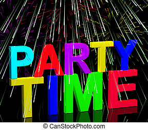 Party Time Word With Fireworks Showing Clubbing Nightlife Or...