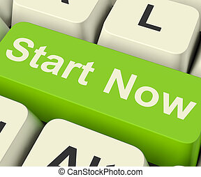 Start Now Key Meaning To Commence Immediately On Internet -...