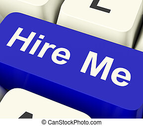 Hire Me Computer Key Showing Work And Careers Search Online...