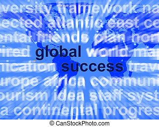 Global Success Words Shows Globalization And Business Growth Worldwide