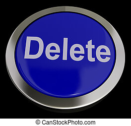 Delete Button In Blue To Erase Trash - Delete Button In Blue...