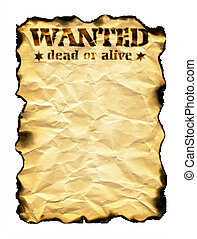 Old sheet of paper with burnt edges isolated on white background and words Wanted Dead or Alive