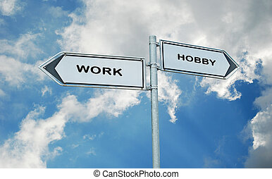 Road sign to work and hobby