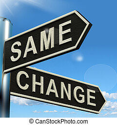 Change Same Signpost Showing That We Should Do Things...