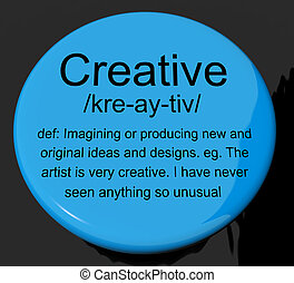 Creative Definition Button Shows Original Ideas Or Artistic Designs