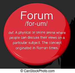 Forum Definition Button Shows A Place Or Online Arena For Discussion And Networking
