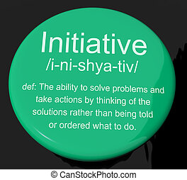 Initiative Definition Button Showing Leadership Resourcefulness