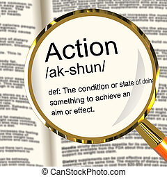 Action Definition Magnifier Showing Acting Or Proactive -...