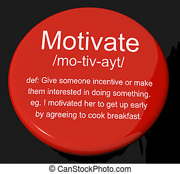 Motivate Definition Button Shows Positive Encouragement Or...