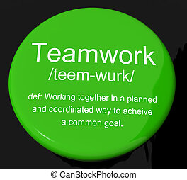 Teamwork Definition Button Showing Combined Effort And...