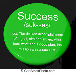 Success Definition Button Showing Achievements Or Attainment Of